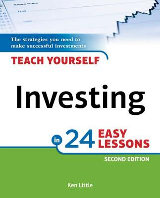 Teach Yourself Investing in 24 Easy Lessons By Little, Ken